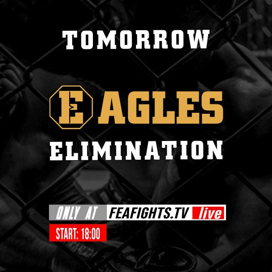 Tomorrow EAGLES ELIMINATION  Only at feafights.tv